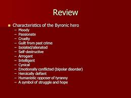 the byronic hero ap english literature ppt review characteristics of the byronic hero moody passionate cruelty