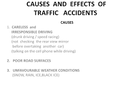 causes and effects of traffic accidents  causes and effects of traffic accidents<br