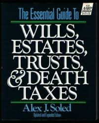 The Essential Guide to Wills, Estates, Trusts and Death Taxes ...