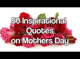 Inspirational Quotes Mothers Interesting 48 Inspirational Quotes On Mothers Day Happy Mother Day YouTube