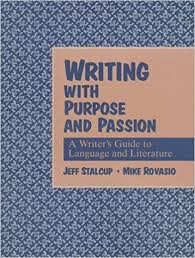 Amazon.com: Writing With Purpose and Passion: A Writer's Guide to Language  and Literature (9780134376097): Stalcup, Jeff, Rovasio, Mike: Books