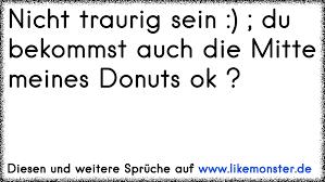 Nicht Traurig Sein Du Bekommst Auch Die Mitte Meines Donuts Ok