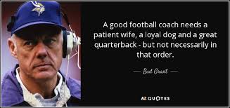 Good Football Quotes Amazing QUOTES BY BUD GRANT AZ Quotes
