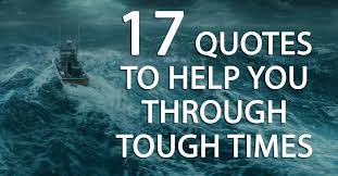 Difficult Times Quotes Interesting 48 Quotes To Help You Through Tough Times