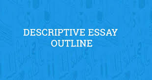 how to create a descriptive essay outline com