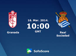 Granada Real Sociedad risultati, diretta streaming e pronostico - SofaScore