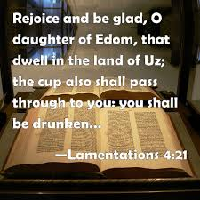 Lamentations 4 21 Rejoice and be glad O daughter of Edom that.