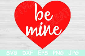 Turn raster images into vector graphics online. Be Mine Heart Svg Files For Valentines Graphic By Tiffscraftycreations Creative Fabrica