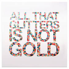 all that glitters is not green just keep swimming allthatglittersisnotgold 1 5 1