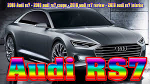 2018 audi rs7.  audi 2018 audi rs7  audi coupe review  interior new cars buy inside
