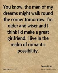 You Are The Man Of My Dreams Quotes Best of Stevie Nicks Dreams Quotes QuoteHD
