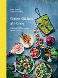 Green Kitchen Stories Cookbook Green Kitchen At Home Quick And Healthy Vegetarian Food For