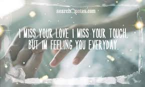 Missing Your Love Quotes Inspiration I Miss Your Love I Miss Your Touch Picture Quotesvalley