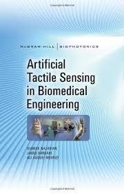 best biomedical engineering images engineering  artificial tactile sensing in biomedical engineering mcgraw hill biophotonics siamak najarian