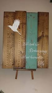 reclaimed wood wall art broken wings reclaimed pallet wood art pallet wood sign rustic wood sign bird sign inspirational sign on always forever inspirational reclaimed wood wall art with creative wedding signs and sayings to delight your guests