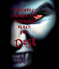 Vampire Character Creations Rules Dusk Wiki Fandom