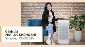 Đánh giá MÁY LỌC KHÔNG KHÍ Samsung AX60R5080 giá 11,3 triệu - YouTube