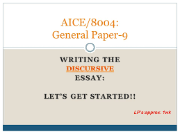 writing the aice general paper an overview ppt writing the discursive essay let s get started