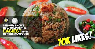 Eaten either for breakfast, lunch or dinner, this is a quick meal to prepare for the family. 70k Likes This Guy Shows How To Make The Easiest Nasi Goreng Kampung