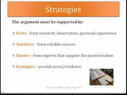 writing persuasive essays  purpose the aim of a persuasive or    strategies the argument must be supported by   facts   from research  observation