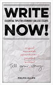 College Essays Tips Amazon Com Write Now Essential Tips For Standout College Essays