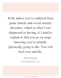 Social Anxiety Quotes Amazing Quotes About Panic Attacks Awesome Well Unless You've Suffered From