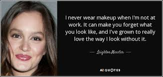 i never wear makeup when i m not at work it can make you