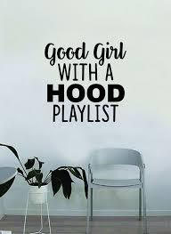 Quotes For Teenage Girls Custom Good Girl With A Hood Playlist Quote Wall Decal Sticker Bedroom Home