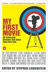 My Movie My First Movie Twenty Celebrated Directors Talk About Their First