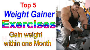 top 5 weight gainer exercises for men women muscle gain fastest way to gain weight