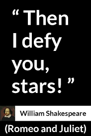 Romeo And Juliet Quotes About Fate Magnificent William Shakespeare Quote About Fate From Romeo And Juliet 48