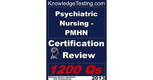 Psychiatric Nursing - PMHN Certification Review by Myra Richards