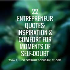 Entrepreneur Quotes Adorable 48 Entrepreneur Quotes Inspiration To Overcome SelfDoubt Full