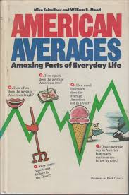 American averages: Amazing facts of everyday life: Mike Feinsilber:  9780385151757: Amazon.com: Books