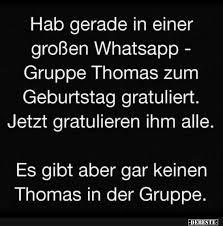 Hab Gerade In Einer Großen Whatsapp Gruppe Thomas Zum Geburtstag