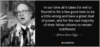Few Good Men Quotes Cool William Sloane Coffin Quote In Our Time All It Takes For Evil To