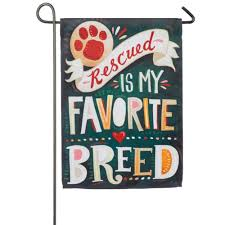 rescued is my favorite breed garden flag