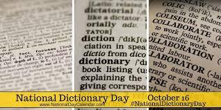 NATIONAL DICTIONARY DAY - October 16 - National Day Calendar
