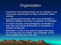 comparison and contrast essays writing about opposites ppt  organization comparison and contrast essays can be arranged in one of two ways point