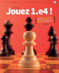 Jouez 1. E4 ! Un répertoire percutant et fiable Tome 1 - broché - John Shaw  - Achat Livre | fnac