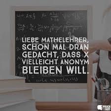 Liebe Mathelehrer Schon Mal Dran Gedacht Dass X Vielleicht Anonym