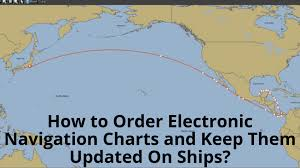 Naval Navigation Charts How To Order Electronic Navigation Charts And Keep Them