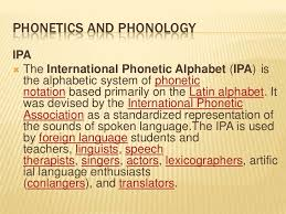 International phonetic alphabet (ipa), an alphabet developed in the 19th century to accurately represent the pronunciation of languages. Week 3 Phonetics And Phonology
