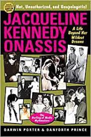 Jacqueline Kennedy Onassis: A Life Beyond Her Wildest Dreams: Porter,  Darwin, Prince, Danforth: 9781936003396: Amazon.com: Books