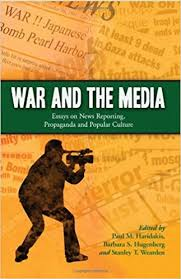 war and the media essays on news reporting propaganda and  war and the media essays on news reporting propaganda and popular culture