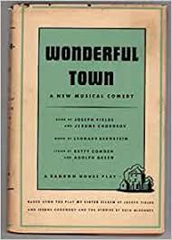 Wonderful Town: A New Musical Comedy: Fields, Joseph; Chodorov, Jerome;:  Amazon.com: Books