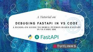debug fastapi in vs code ide tutlinks