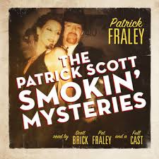 The <b>Patrick Scott Smokin</b>' Mysteries Audiobook by <b>Patrick Fraley</b> ...