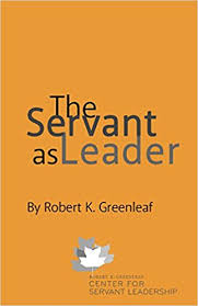 the servant as leader robert k greenleaf  the servant as leader robert k greenleaf 9780982201220 com books