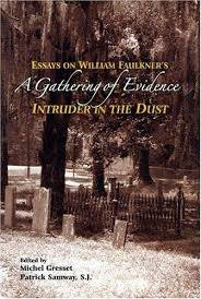 gathering of evidence a essays on william faulkner s intruder  gathering of evidence a